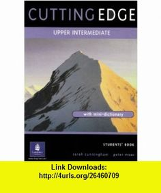 Cutting Edge Upper Intermediate Student Book and Workbook Pack (Cutting Edge) (9781405815413) Sarah Cunningham , ISBN-10: 1405815418  , ISBN-13: 978-1405815413 ,  , tutorials , pdf , ebook , torrent , downloads , rapidshare , filesonic , hotfile , megaupload , fileserve