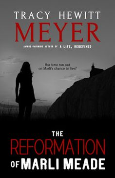 CBY Book Club: Book Blitz & Giveaway - The Reformation of Marli Meade by Tracy Hewitt Meyer
