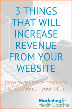 Increase your income without increasing your marketing efforts by making these simple changes to your website   Marketing For Health Coaches