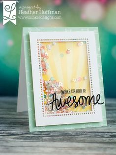 Houses Built of Cards: Lil' Inker Designs - June Release - Day 2   wake up and be awesome