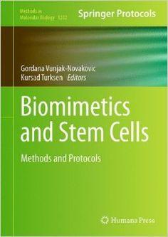 Biomimetics and Stem Cells: Methods and Protocols Methods in Molecular Biology: Amazon.co.uk: Gordana Vunjak-Novakovic, Kursad Turksen: Books