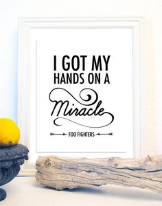 I Got My Hands on a Miracle- Foo Fighters Lyrics Print $15