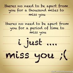 Every relation has some purpose in life. Missing a person with whom we are in relation is a natural fact. Here are some emotional I miss you quotes. I Miss You Meme, I Just Miss You, I Miss You Quotes For Him, Missing You Quotes For Him, Best Love Quotes, Famous Quotes, Favorite Quotes, Miss You Status, I Miss You Messages