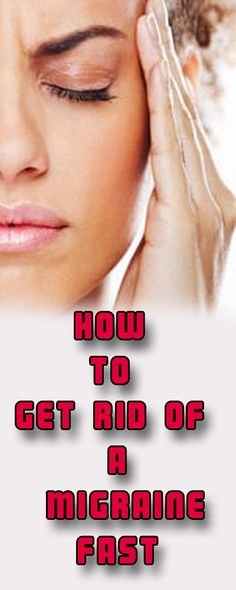 How to Get Rid of a Migraine http://testedhomeremedies.net/how-to-get-rid-of-a-migraine.html