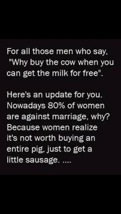 To all the single men out there who get way to cocky and think they're gods gift to women,  here's something to think about!! Hahahaha