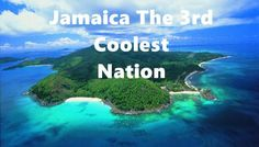 Jamaica Ranks The 3rd Coolest Nation According to CNN Travel