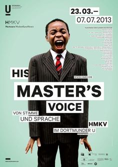 : Poster of the exhibition 'His Master's Voice: On Voice and Language' at the Hartware MedienKunstVerein (HMKV) at the Dortmunder U, 23 March until 7 July Poster design: www.de // Photo: (C) Daniel Hofer. Graphisches Design, Book Design, Layout Design, Design Ideas, Design Elements, Print Design, Interior Design, Poster Layout, Poster S
