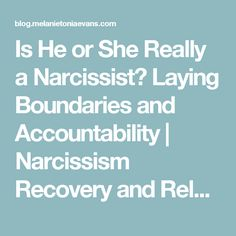 Is He or She Really a Narcissist? Laying Boundaries and Accountability     Narcissism Recovery and Relationships Blog