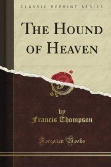 The Hound of Heaven (Classic Reprint) , 978-1440045783, Francis Thompson, Forgotten Books