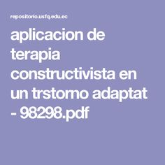 aplicacion de terapia constructivista en un trstorno adaptat - 98298.pdf