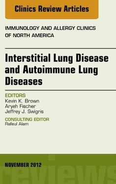 Interstitial Lung Diseases and Autoimmune Lung Diseases, An Issue of Immunology and Allergy Clinics (The Clinics: Internal Medicine) by Kevin K Brown. $56.43. Publisher: Saunders; 1 edition (November 28, 2012). 240 pages