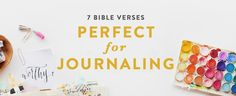 7 Bible Verses Perfect for Bible Journaling. Illustrated Faith by Shanna Noel.