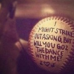 This would be the best way to get asked to prom from a baseball player or to a softball player ⚾ I want this OMG OMG OMG