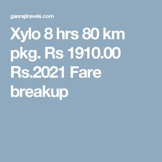 Xylo 8 hrs 80 km pkg. Rs 1910.00  Rs.2021  Fare breakup