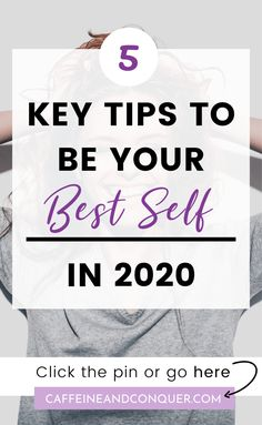 The key to being your best self is to make small micro-changes over a long period of time. If you're looking for a quick-fix that's just not going to happen. Click this pin for my 5 key tips to be your best self going forward into 2020. #caffeineandconquer #personalgrowth #bestself #growth #entrepreneur #selfhelp