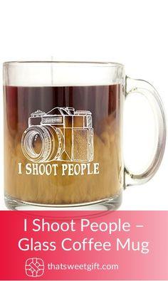 I Shoot People – Glass Coffee Mug Photographer Gifts, Gifts For Photographers, Glass Coffee Mugs, Great Gifts, Tableware, People, How To Make, Dinnerware, Amazing Gifts