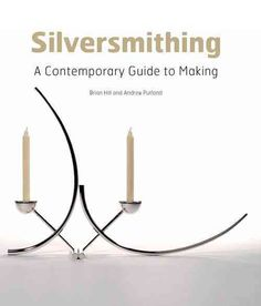 smithing: A Contemporary Guide to Making