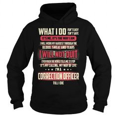Correction Officer Till I Die What I do T Shirts, Hoodies. Check price ==► https://www.sunfrog.com/Jobs/Correction-Officer-Job-Title--What-I-do-Black-Hoodie.html?41382