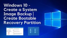 Windows 10 - Create a System Image Backup    Create Bootable Recovery Pa...