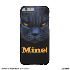 Cross Cat says Mine! Barely There iPhone 6 Case from #CrossCat