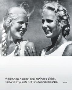 1930s Bund Deutscher Mädel: 'Gleich Feuers Flamme, gleich der Sonne Schein, Kostbar ist der gesunde Leib, und das Leben in Ehre'. (Like fiery flames, like rays of the sun, a healthy body and a life of honour are precious!)