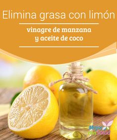 Elimina grasa con limón, vinagre de manzana y aceite de coco  Solamente tienes…