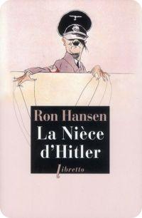 I ♥ books: La Nièce d'Hitler ~ Ron Hansen