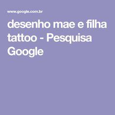 desenho mae e filha tattoo - Pesquisa Google