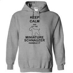 Keep calm and let the MINIATURE SCHNAUZER handle it - #shirt girl #hoodie freebook. I WANT THIS => https://www.sunfrog.com/Pets/Keep-calm-and-let-the-MINIATURE-SCHNAUZER-handle-it-urrqv-SportsGrey-5873706-Hoodie.html?68278