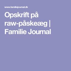 Opskrift på raw-påskeæg | Familie Journal