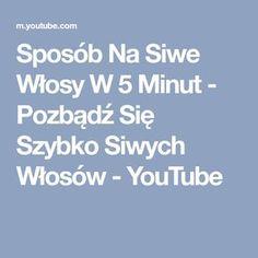 Sposób Na Siwe Włosy W 5 Minut - Pozbądź Się Szybko Siwych Włosów - YouTube Youtube, Youtubers, Youtube Movies