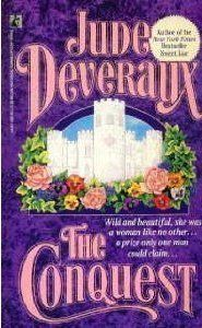 The Conquest ~ Jude Deveraux  one of the first books i read but it still my favorite