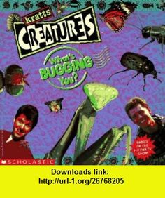 Whats Bugging You? (Kratts Creatures) (9780395270547) James Preller , ISBN-10: 0395270545  , ISBN-13: 978-0395270547 , ASIN: 0590537423 , tutorials , pdf , ebook , torrent , downloads , rapidshare , filesonic , hotfile , megaupload , fileserve