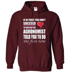 Try doing what your AGRONOMIST T Shirt, Hoodie, Sweatshirt