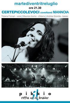 Continuano le nostre serate musicali  live al Pikkio Events.   Martedì 23 Luglio dalle ore 21:30 CERTE PICCOLE VOCI con le cover di una grande artista italiana FIORELLA MANNOIA.  Vi aspettiamo!