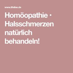Homöopathie • Halsschmerzen natürlich behandeln!