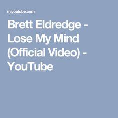 Brett Eldredge - Lose My Mind (Official Video) - YouTube