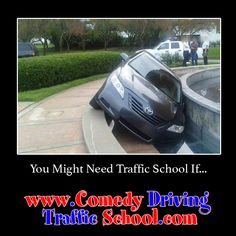 You might need Traffic School if… #comedy #onlinedefensivedriving #defensivedriving  #defensivedrivingflorida  #safedriving  #safedrivingflorida  #trafficschool  #trafficschoolflorida  #followme #fail #epicfail http://www.comedydrivingtrafficschool.com/