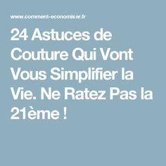 24 Astuces de Couture Qui Vont Vous Simplifier la Vie. Ne Ratez Pas la 21ème !
