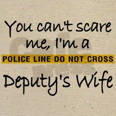 Go ahead. I dare you. Sheriff Deputy Wife, Police Wife, I Dare You, Thin Blue Lines, I Am Scared, Quotes, Life, Quotations, Quote