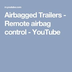 Airbagged Trailers - Remote airbag control - YouTube