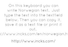 On this keyboard you can write Norwegian text.Just type the...