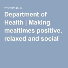 Department of Health | Making mealtimes positive, relaxed and social