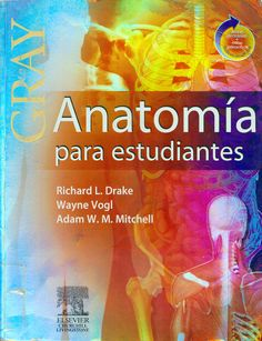 Gray, anatomía para estudiantes. 2005. http://www.studentconsult.com/ http://kmelot.biblioteca.udc.es/record=b1342811~S12*gag