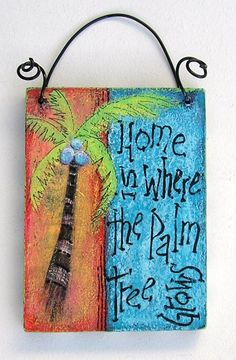 Wooden+sign+Home+Is+Where+The+Palm+Tree+by+BrendaManleyArtist,+$20.00