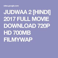 JUDWAA 2 [HINDI] 2017 FULL MOVIE DOWNLOAD 720P HD 700MB FILMYWAP