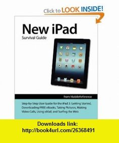 New iPad Survival Guide Step-by-Step User Guide for the iPad 3 Getting Started, Downloading FREE e, Taking Pictures, Making Video Calls, Using eMail, and Surfing the Web (9781475164770) Toly K , ISBN-10: 1475164777  , ISBN-13: 978-1475164770 ,  , tutorials , pdf , ebook , torrent , downloads , rapidshare , filesonic , hotfile , megaupload , fileserve