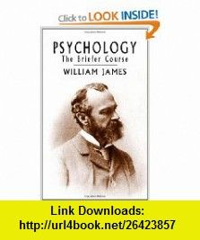 Psychology The Briefer Course (9780486416045) William James , ISBN-10: 0486416046  , ISBN-13: 978-0486416045 ,  , tutorials , pdf , ebook , torrent , downloads , rapidshare , filesonic , hotfile , megaupload , fileserve