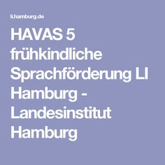 HAVAS 5 frühkindliche Sprachförderung LI Hamburg - Landesinstitut Hamburg