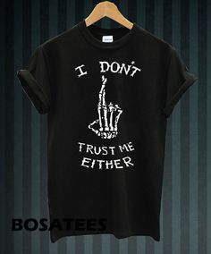 i don't trust me either shirt 5 second of summer luke hemmings 5sos t-shirt printed black and white unisex size (BS-44)